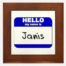 hello my name is janis  Framed Tile