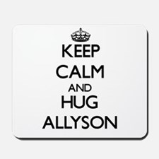 Keep Calm and HUG Allyson Mousepad