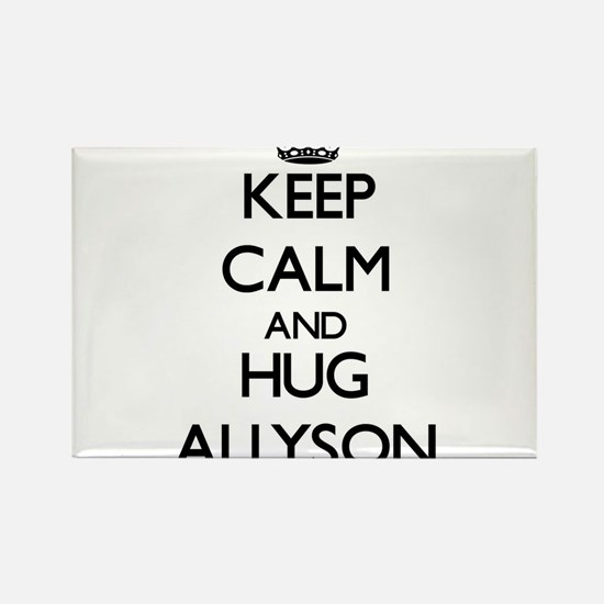 Keep Calm and HUG Allyson Magnets