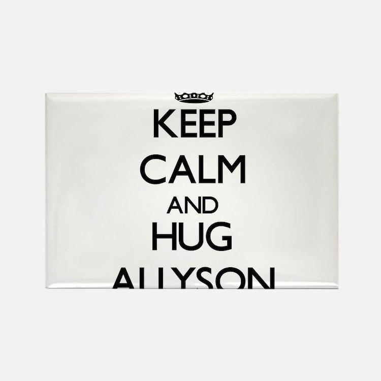 Keep Calm and HUG Allyson Magnets