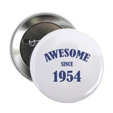 "Awesome Since 1954 2.25"" Button"