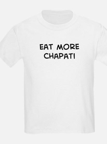 Eat more Chapati T-Shirt