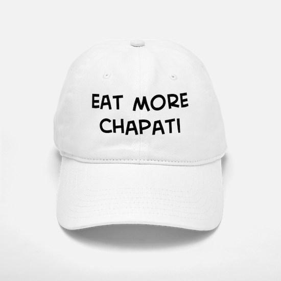 Eat more Chapati Baseball Baseball Cap