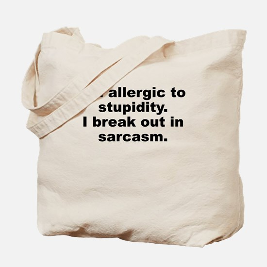 Allergic To Stupidity Tote Bag