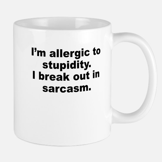 Allergic To Stupidity Mugs