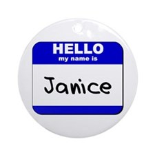 hello my name is janice  Ornament (Round)
