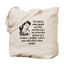 Sarcasm Isnt An Attractive Feature Tote Bag