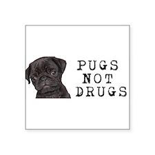 Pugs Not Drugs Square Sticker 3&Quot; X 3&Quot;