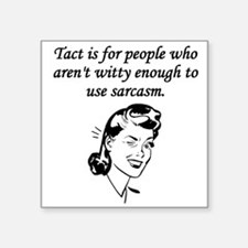 Tact And Sarcasm Sticker