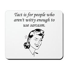 Tact And Sarcasm Mousepad