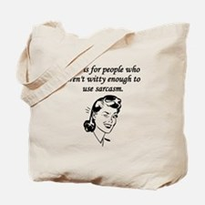 Tact And Sarcasm Tote Bag