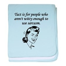 Tact And Sarcasm baby blanket