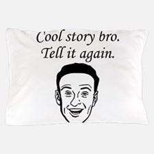 Cool Story Bro Pillow Case