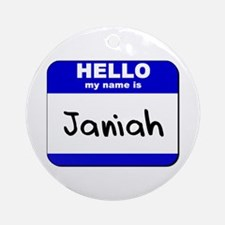 hello my name is janiah  Ornament (Round)