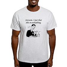 Sarcasm I Put That Shit On Everything T-Shirt