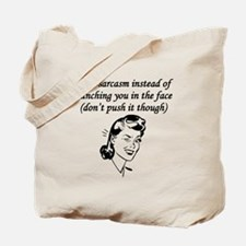 Sarcasm Instead Of Punching Tote Bag