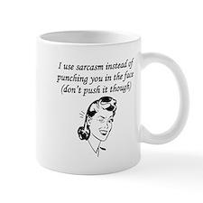 Sarcasm Instead Of Punching Mugs
