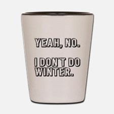 No Winter Shot Glass