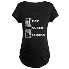 Eat Sleep Science Maternity T-Shirt
