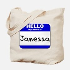 hello my name is janessa Tote Bag