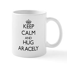 Keep Calm and HUG Aracely Mugs