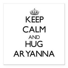 "Keep Calm and HUG Aryanna Square Car Magnet 3"" x 3"