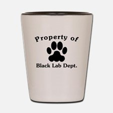 Property Of Black Lab Dept Shot Glass