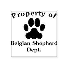 Property Of Belgian Shepherd Dept Sticker