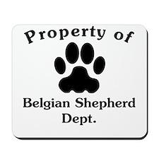 Property Of Belgian Shepherd Dept Mousepad