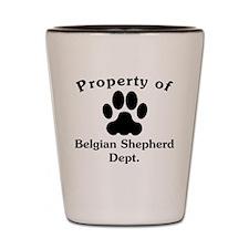 Property Of Belgian Shepherd Dept Shot Glass