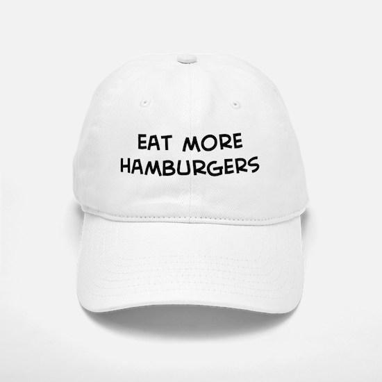Eat more Hamburgers Baseball Baseball Cap