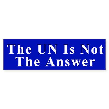 UN Not The Answer Bumpter Sticker