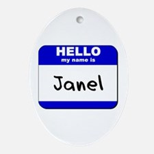 hello my name is janel  Oval Ornament
