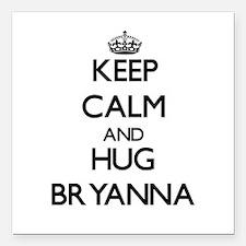 "Keep Calm and HUG Bryanna Square Car Magnet 3"" x 3"