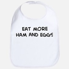 Eat more Ham And Eggs Bib