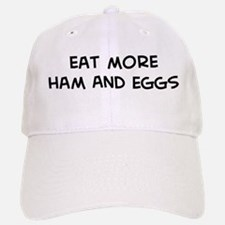 Eat more Ham And Eggs Baseball Baseball Cap