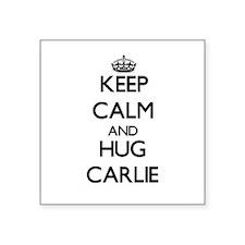 Keep Calm and HUG Carlie Sticker