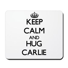 Keep Calm and HUG Carlie Mousepad