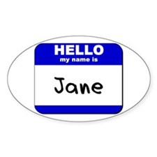 hello my name is jane Oval Decal