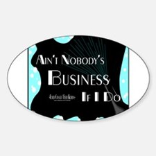 Aint Nobody Business Decal