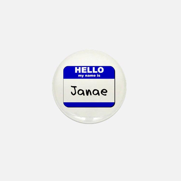 hello my name is janae Mini Button