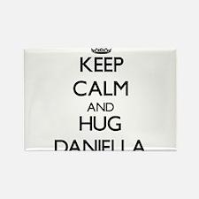 Keep Calm and HUG Daniella Magnets