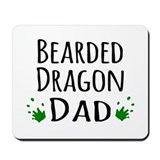 Bearded dragon dad Mouse Pads