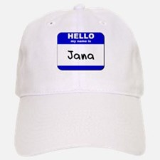 hello my name is jana Baseball Baseball Cap