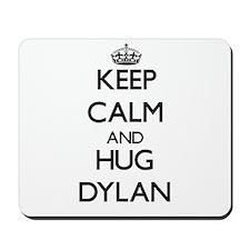 Keep Calm and HUG Dylan Mousepad