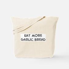 Eat more Garlic Bread Tote Bag