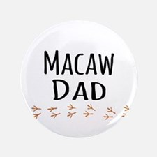 """Macaw Dad 3.5"""" Button"""