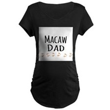 Macaw Dad Maternity T-Shirt