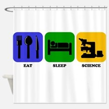 Eat Sleep Science Shower Curtain