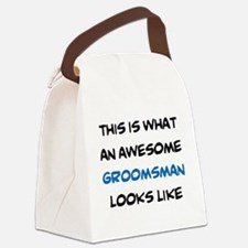 awesome groomsman Canvas Lunch Bag